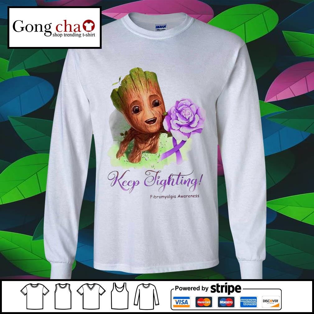 Baby Groot keep fighting Fibromyalgia Awareness s longsleeve-tee