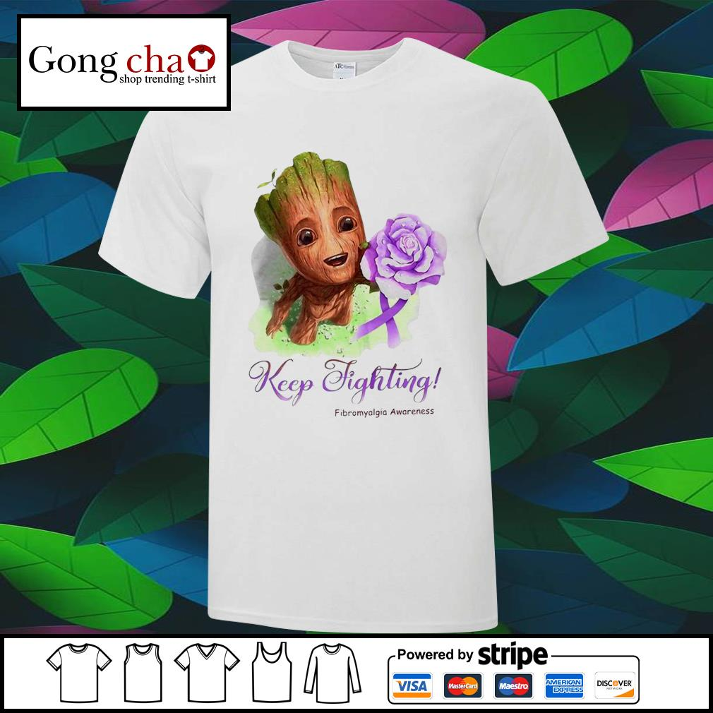 Baby Groot keep fighting Fibromyalgia Awareness shirt