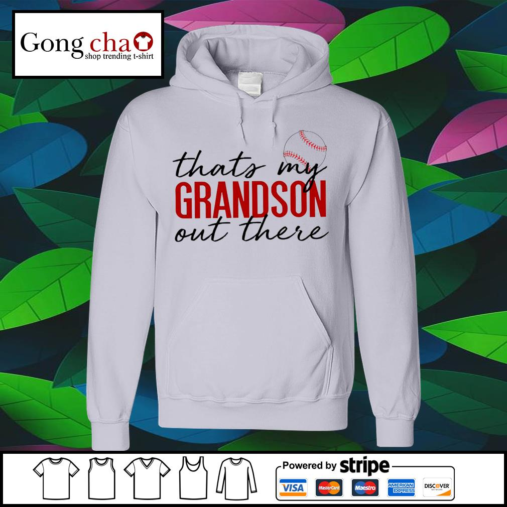 Baseball that's my Grandson out there s hoodie