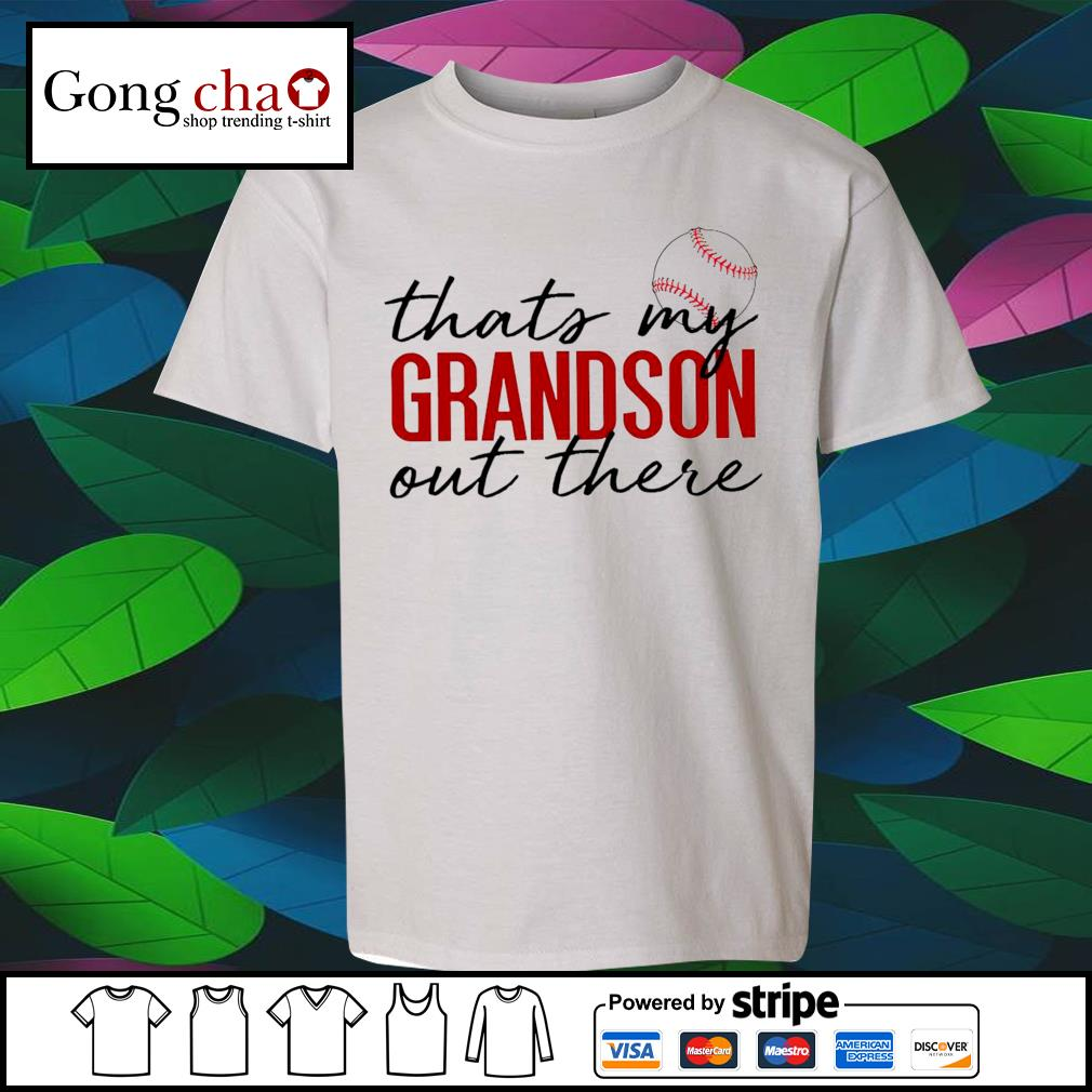 Baseball that's my Grandson out there s youth-tee