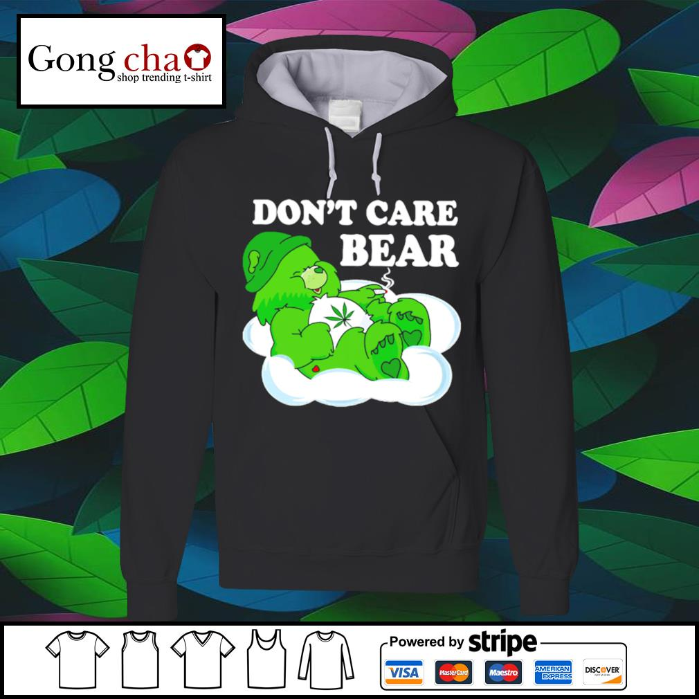 Don't care Bear weed smoking s hoodie