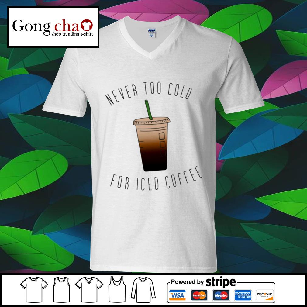Never too cold for iced coffee 2021 s ladies-tee