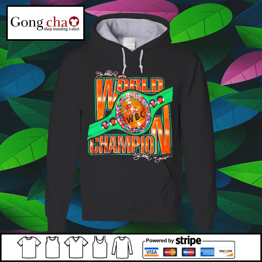 World Champion WBC my blood is green my heart is gold s hoodie