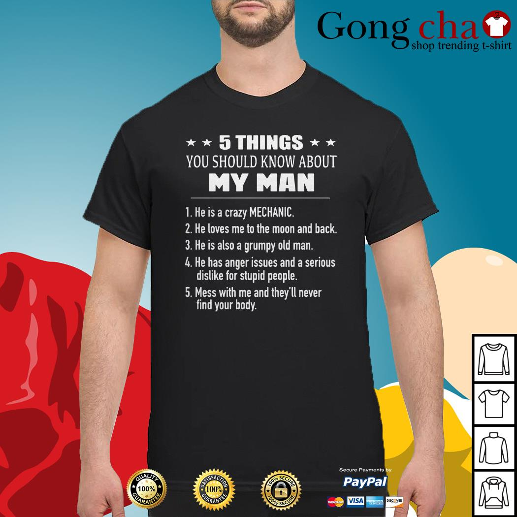 5 Things you should know about my man he is a crazy mechanic shirt