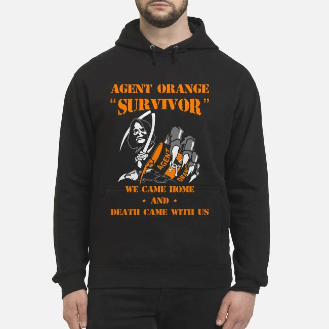 Agent orange survivor We came home and death came with us hoodie