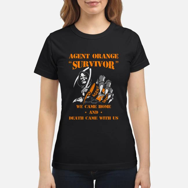 Agent orange survivor We came home and death came with us Ladies tee