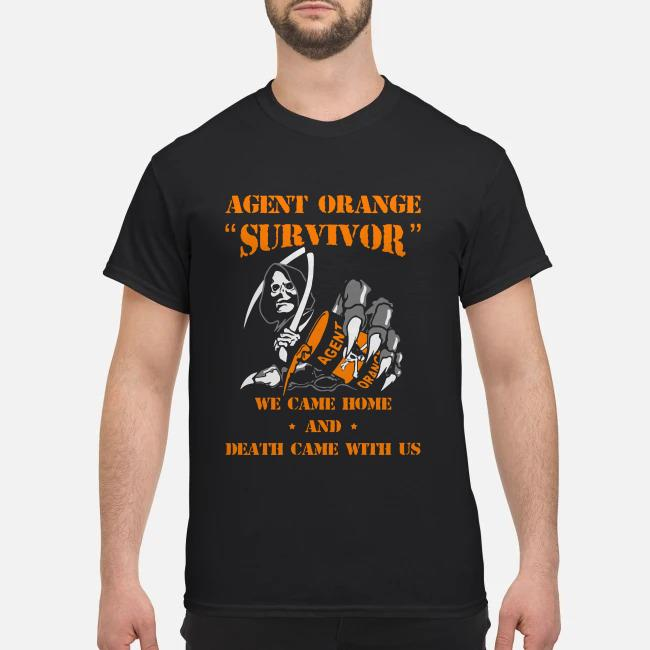 Agent orange survivor We came home and death came with us shirt