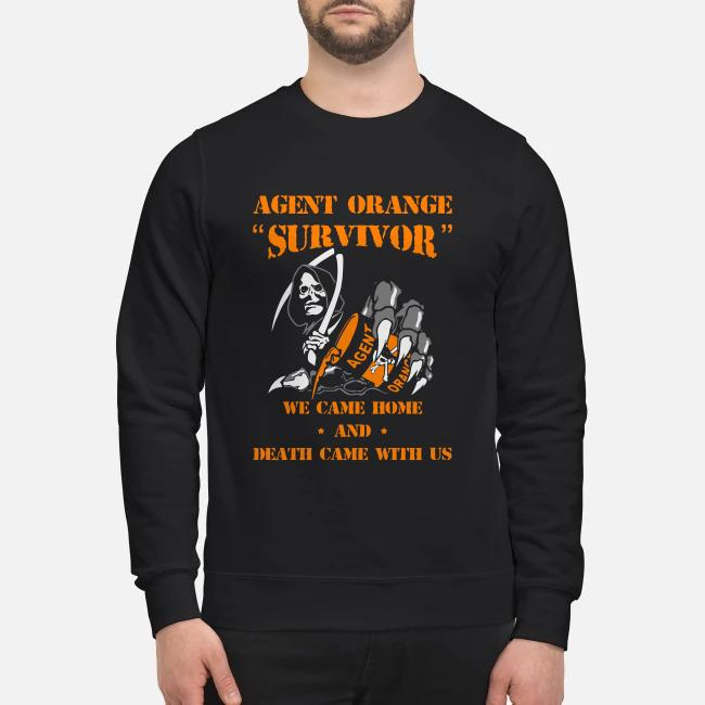 Agent orange survivor We came home and death came with us Sweater