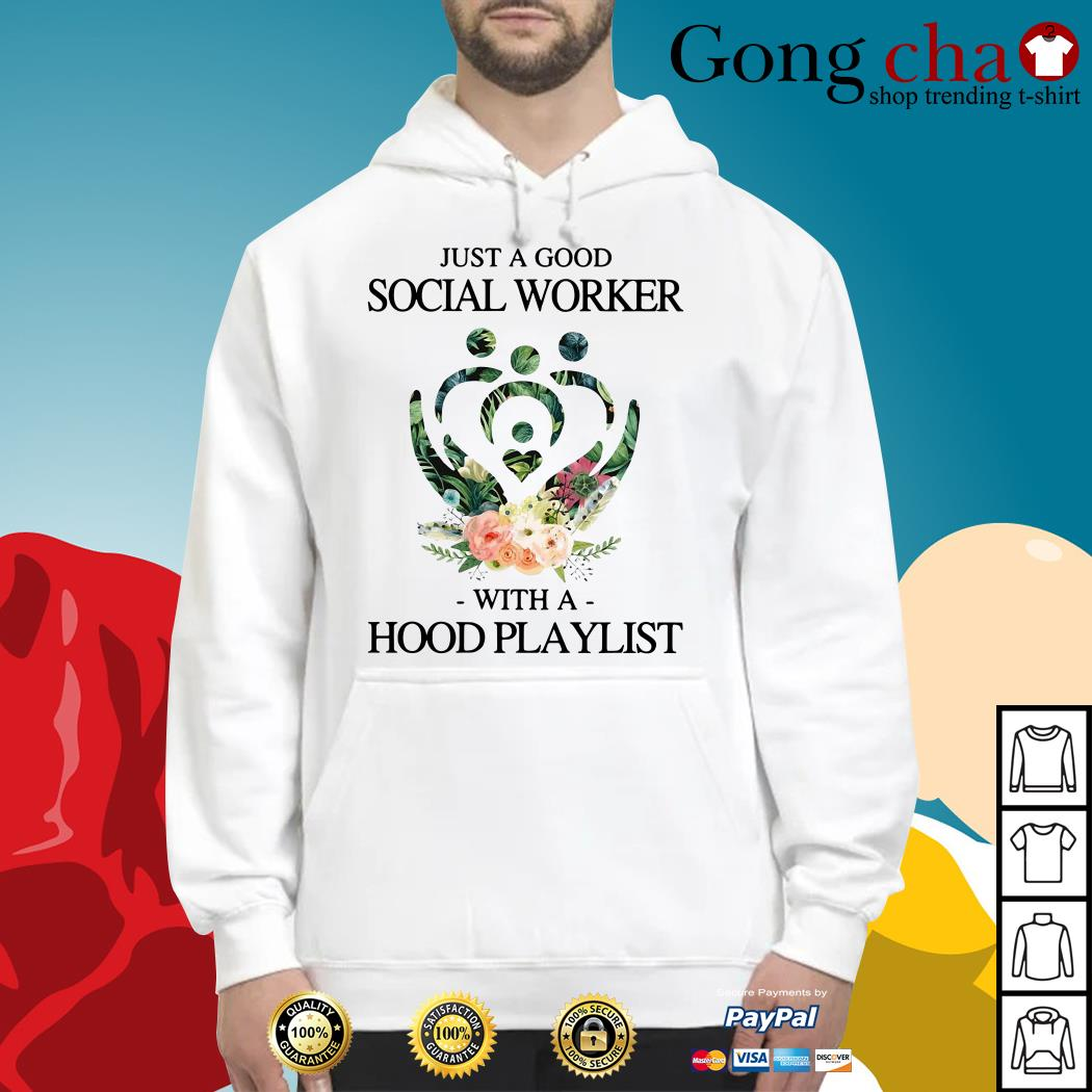Floral just a good social worker with a hood playlist Hoodie