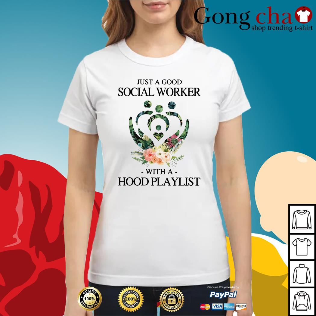 Floral just a good social worker with a hood playlist Ladies tee
