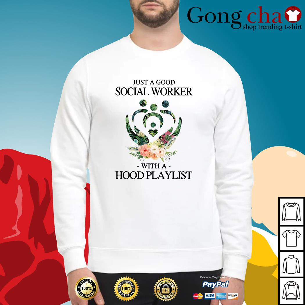 Floral just a good social worker with a hood playlist Sweater