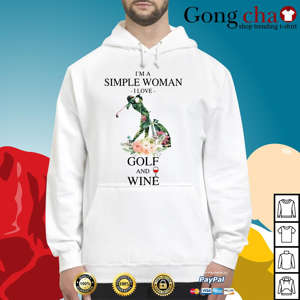 I'm a simple woman I love golf and wine Hoodie