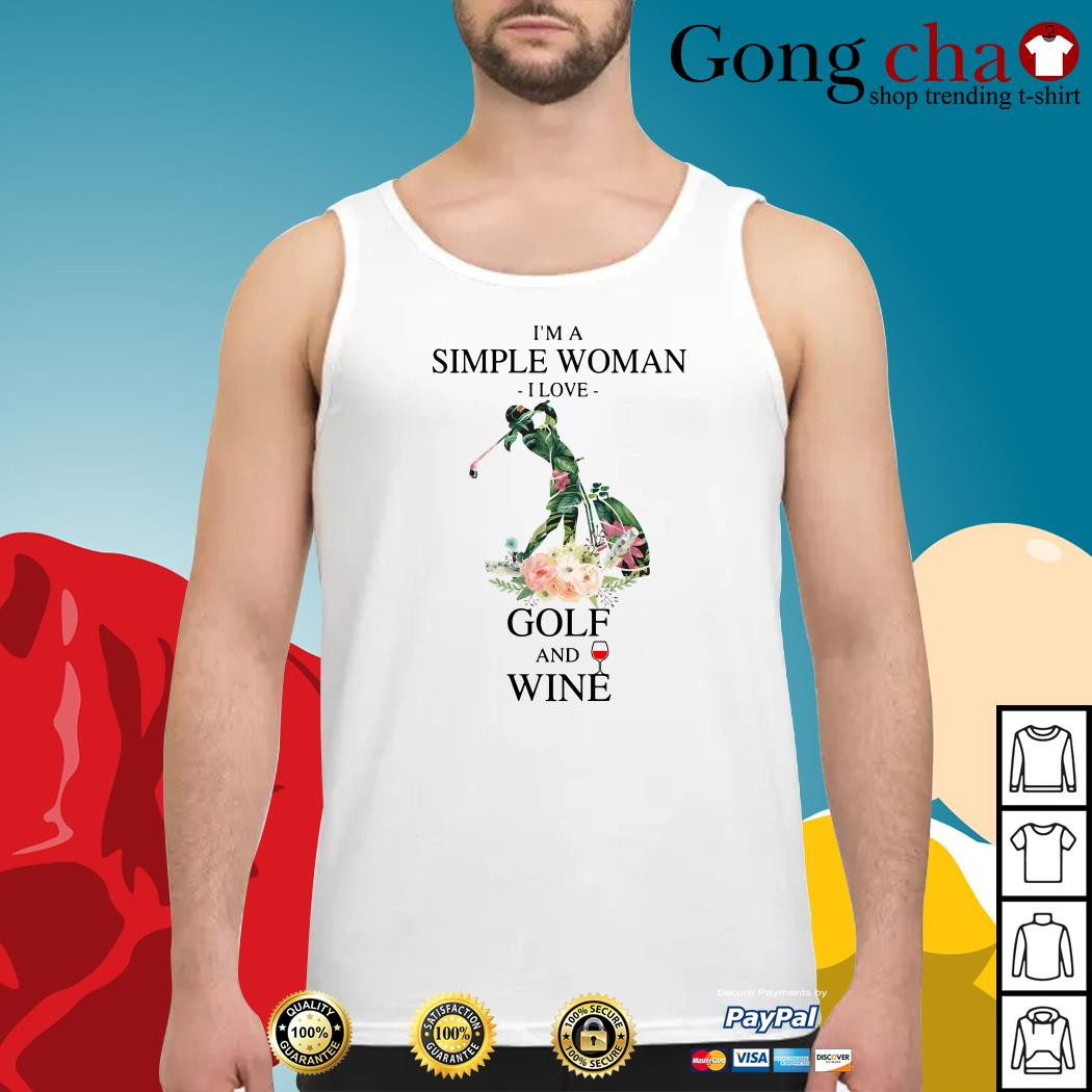 I'm a simple woman I love golf and wine Tank top
