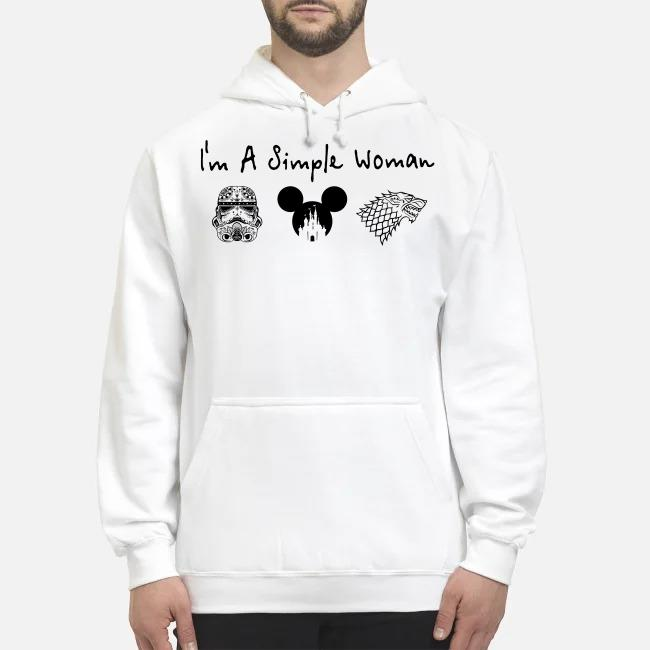I'm a simple woman I like Star Wars Trooper and Disney and Game of Thrones Hoodie