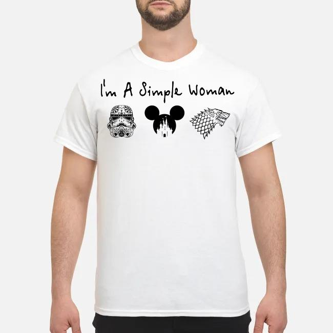 I'm a simple woman I like Star Wars Trooper and Disney and Game of Thrones shirt