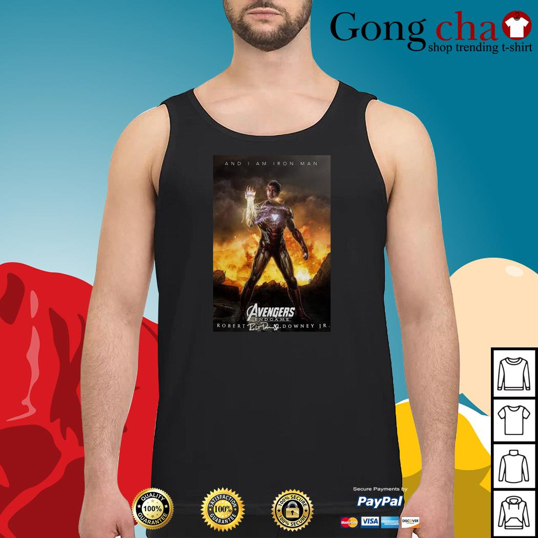 And I am iron man Avengers endgame Robert Downey Jr signature Tank top