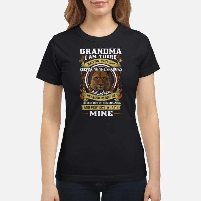 Lion grandma I am there waiting watching keeping to the shadows Ladies tee