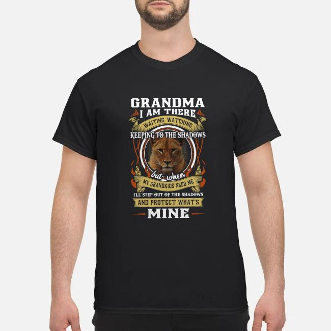 Lion grandma I am there waiting watching keeping to the shadows shirt