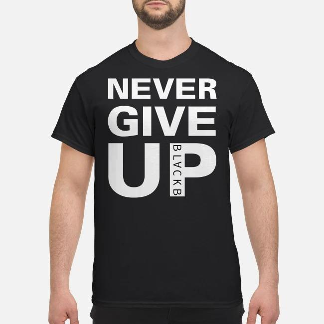 Never give up black shirt