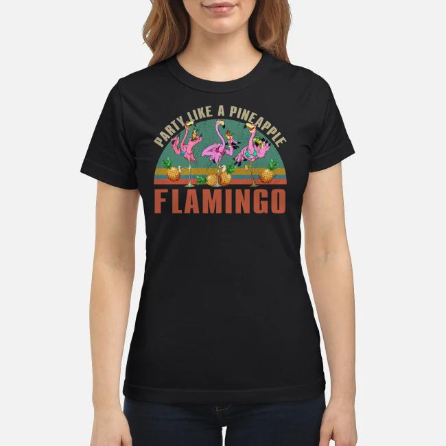 Party like a pineapple flamingo Ladies tee