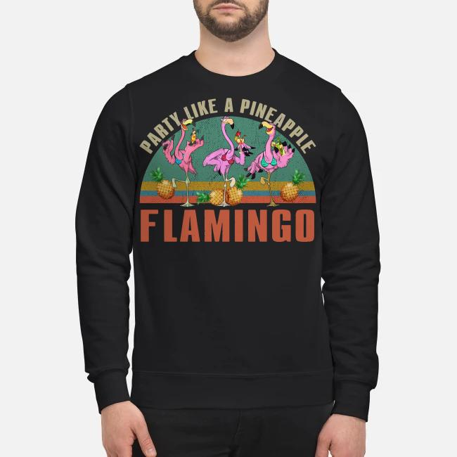 Party like a pineapple flamingo Sweater