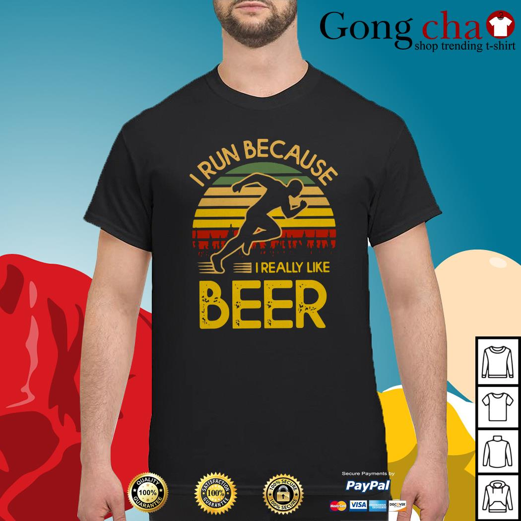 I run because I really like beer vintage shirt