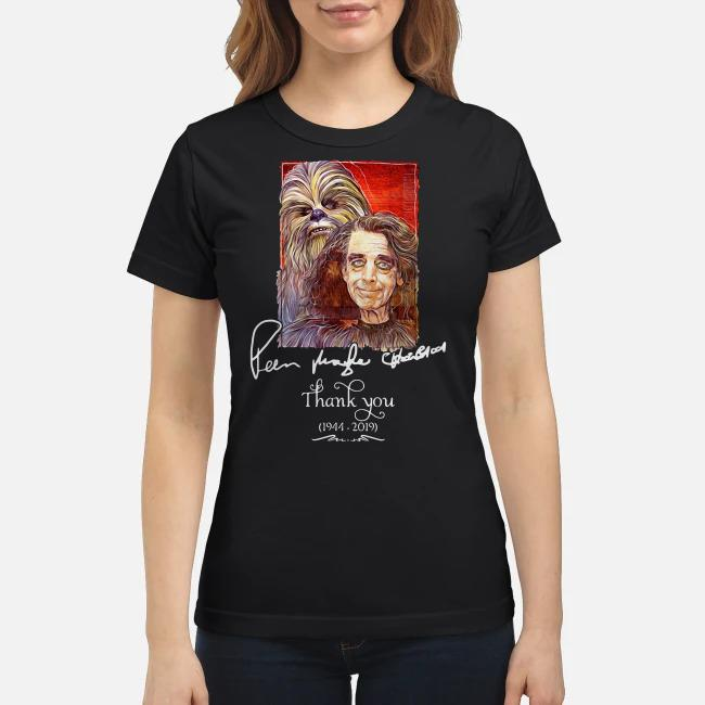 Star Wars signature Peter Mayhew Chewbacca 1944 2019 Thank you ladies tee