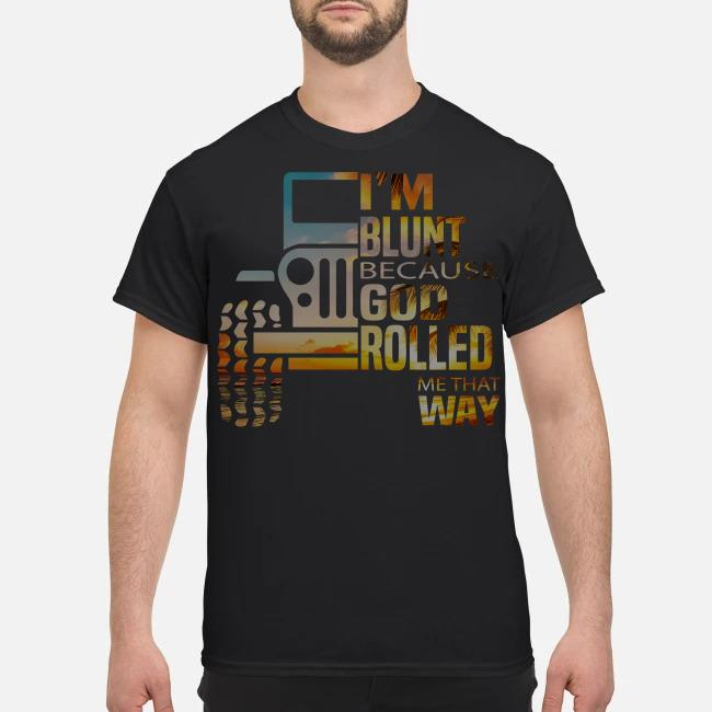 Sunset jeep I'm blunt because god rolled me that way shirt