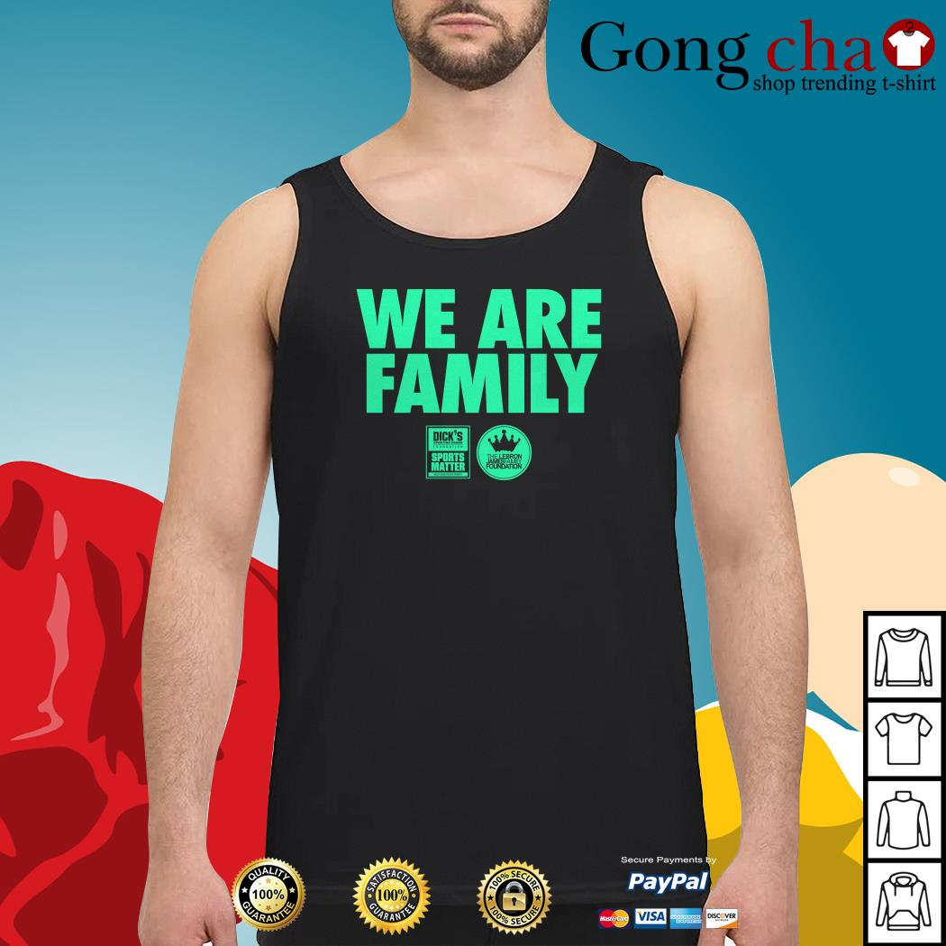 We are family Lebron James family foundation Tank top