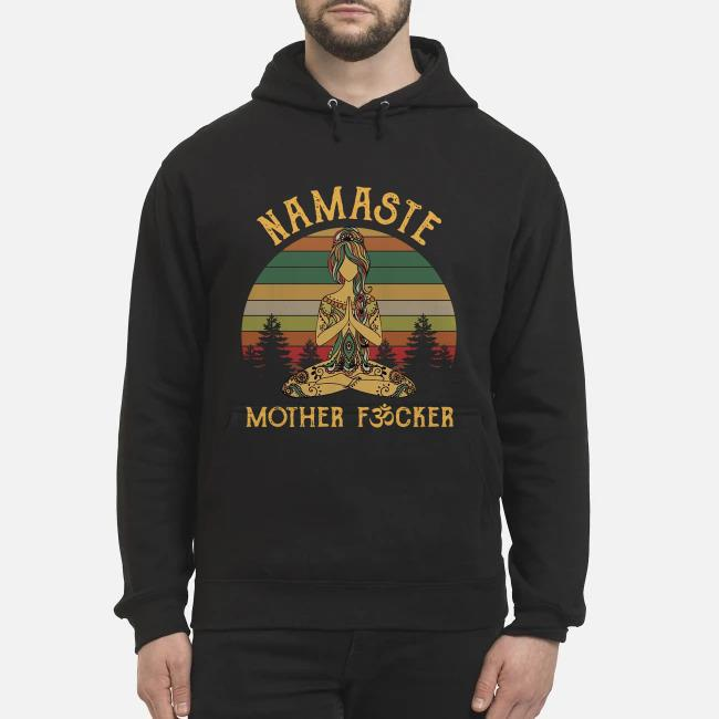 Yoga Namaste mother fucker Vintage Hoodie