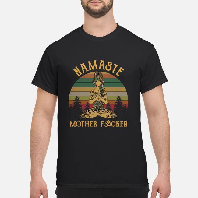 Yoga Namaste mother fucker Vintage shirt