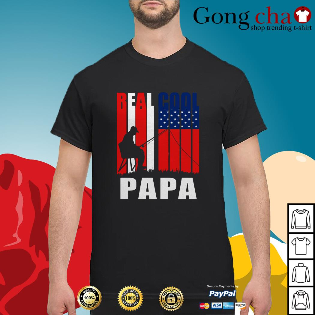 4th July independence day real cool Papa fishing lover shirt