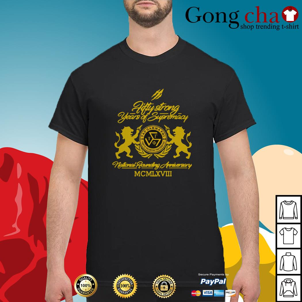 50 Strong Years of supremacy national founding anniversary MCMLXVIII shirt