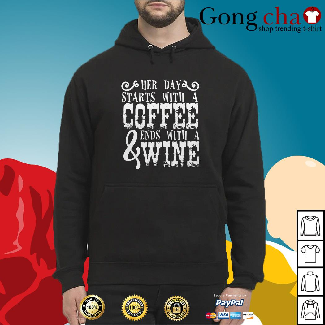 Her day starts with a coffee ends with a wine Hoodie