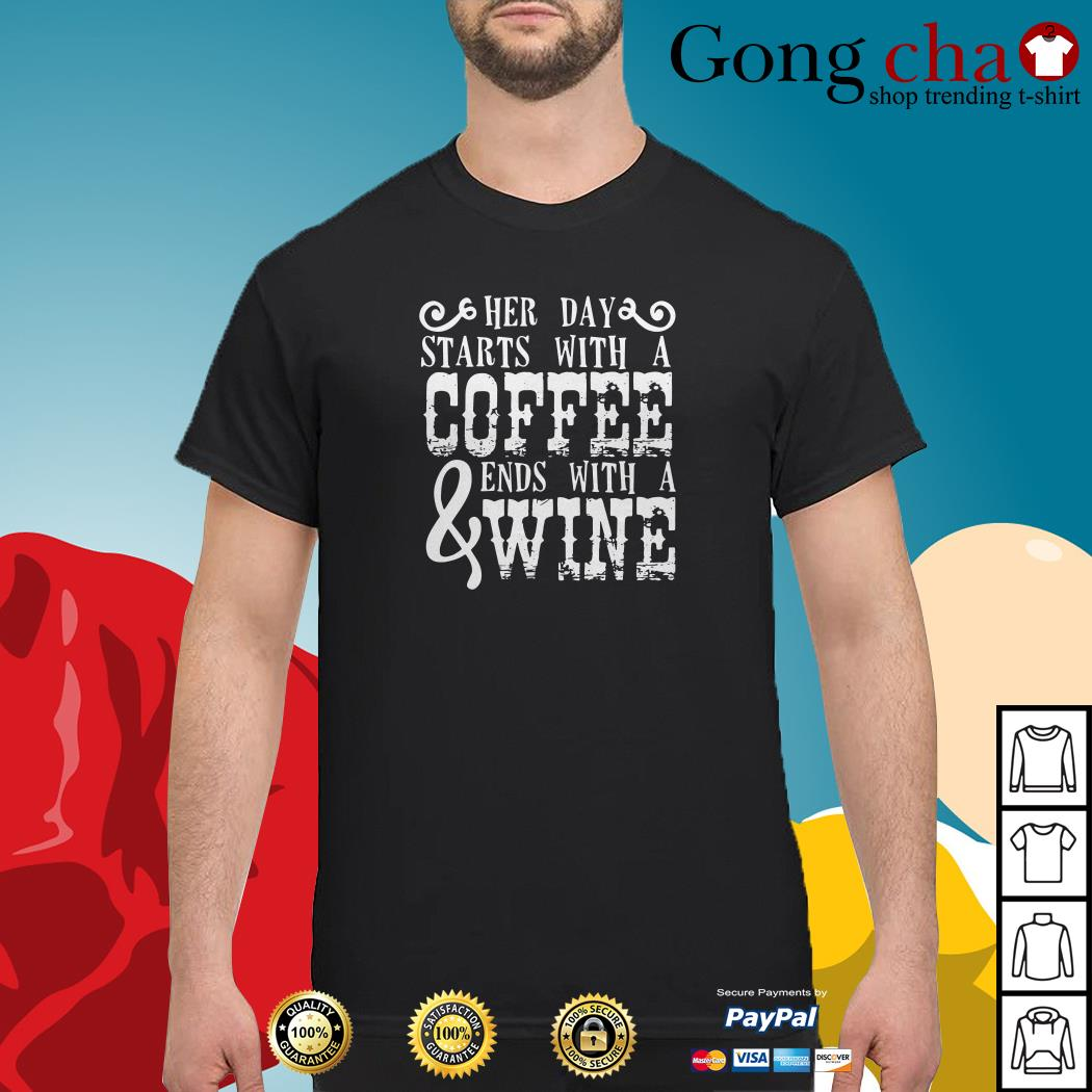 Her day starts with a coffee ends with a wine shirt