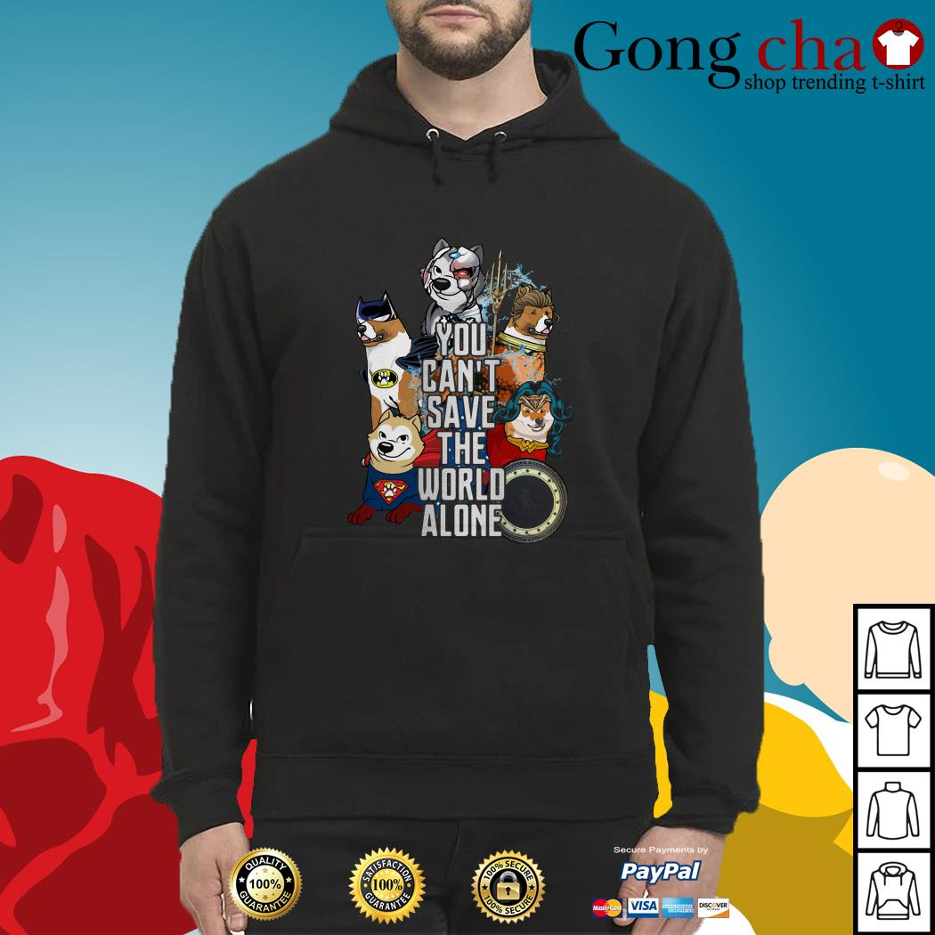 Justice League Akita you can't save the world alone Hoodie