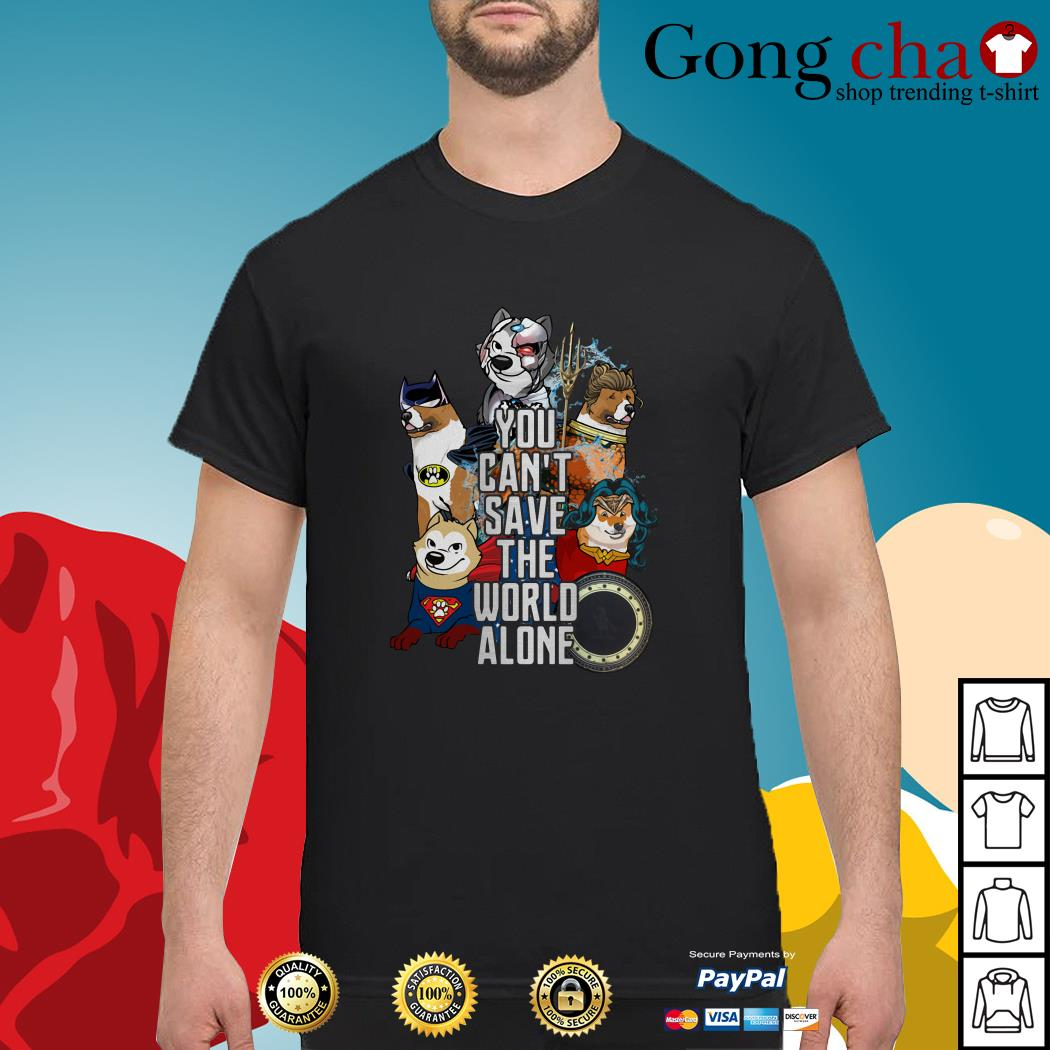Justice League Akita you can't save the world alone shirt