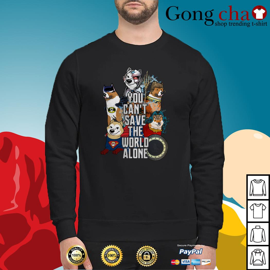 Justice League Akita you can't save the world alone Sweater