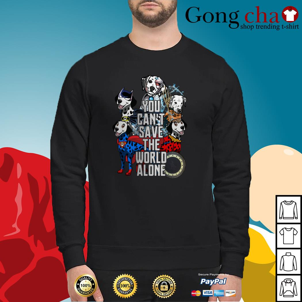 Justice League Dalmatian you can't save the world alone Sweater