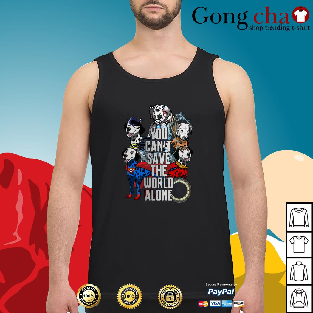 Justice League Dalmatian you can't save the world alone Tank top