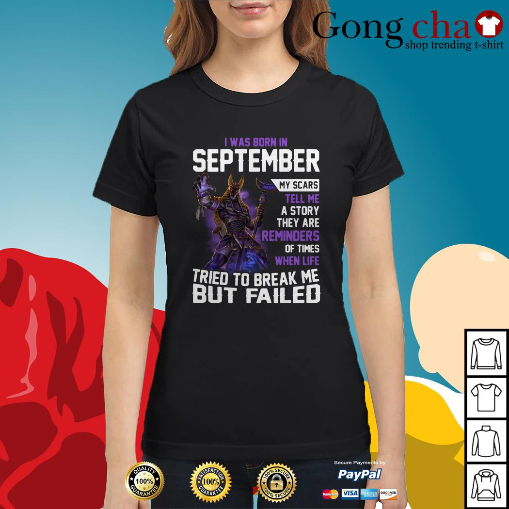 Smite Anubis I was born in September my scars tell me a story they are reminders Ladies tee