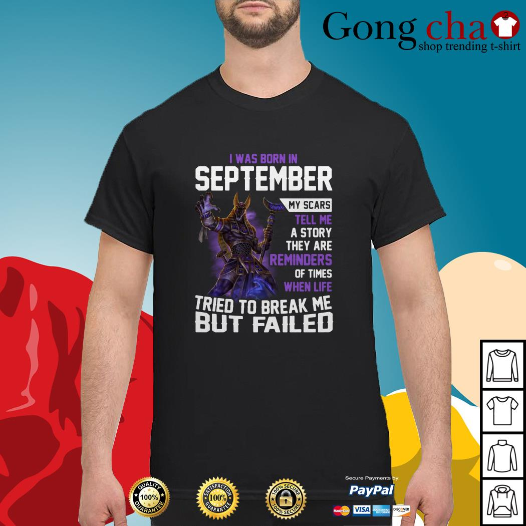 Smite Anubis I was born in September my scars tell me a story they are reminders shirt