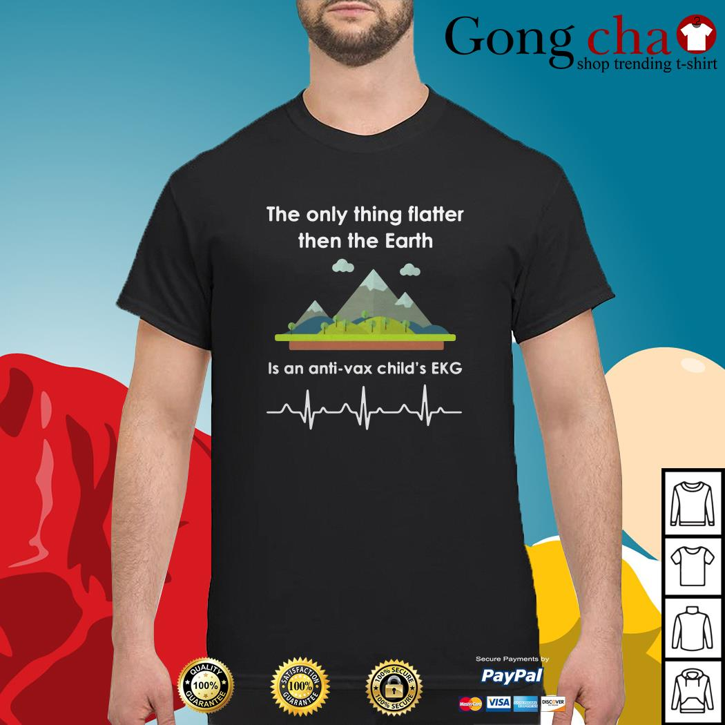 The only thing flatter than the earth is an anti-var child's EKG shirt