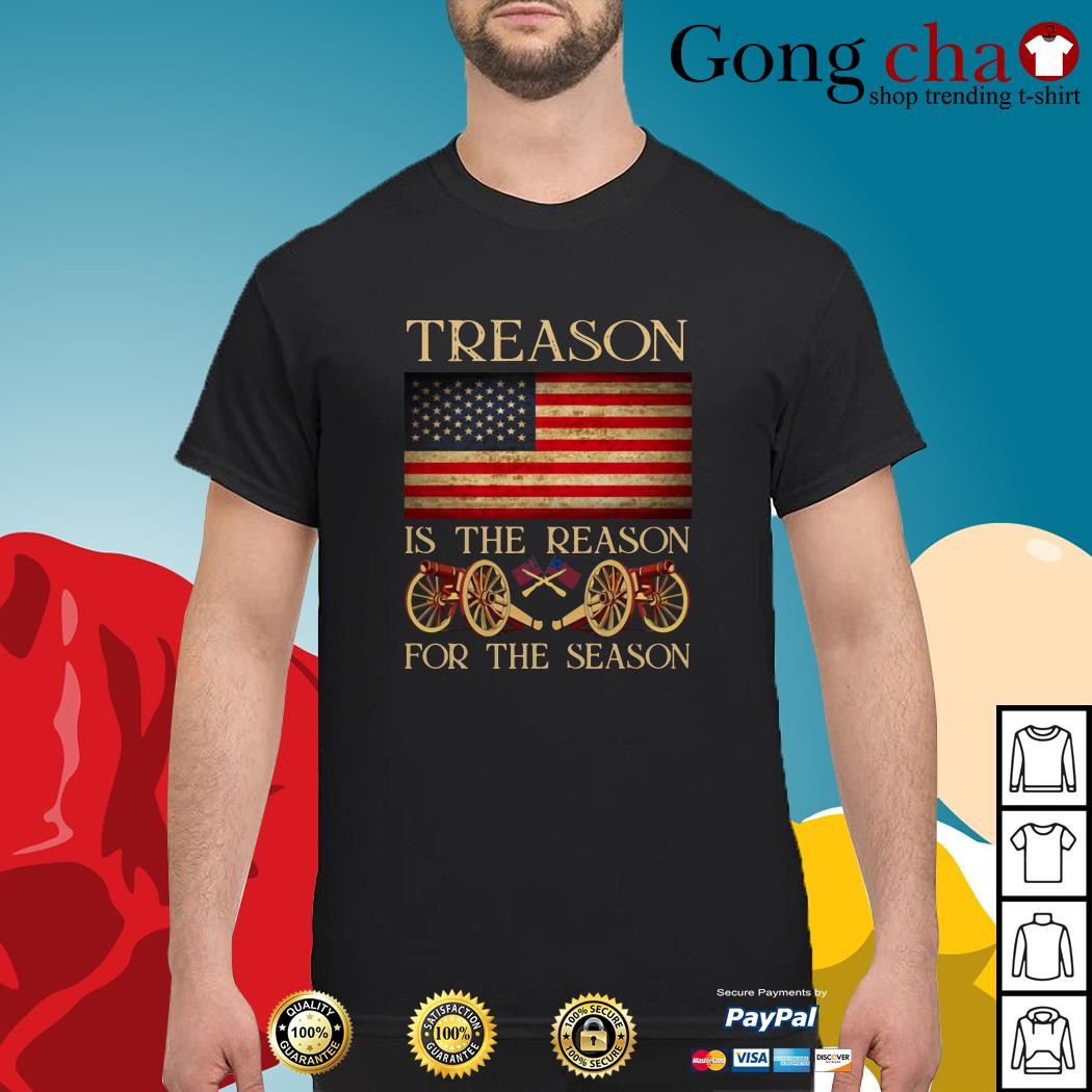 Treason is the reason for the season 4th of July independence day shirt