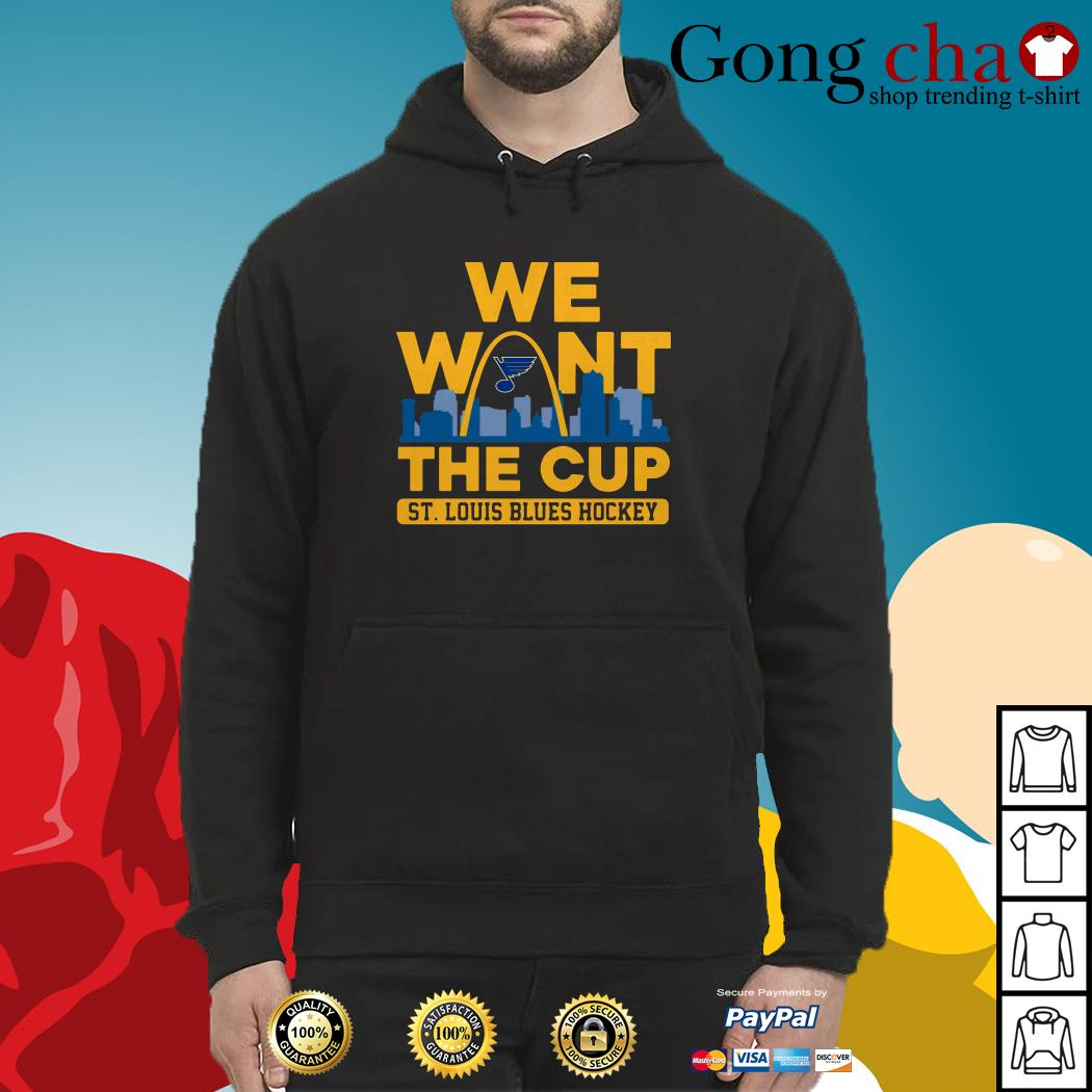 We want the Cup St. Louis Blues Hockey Hoodie