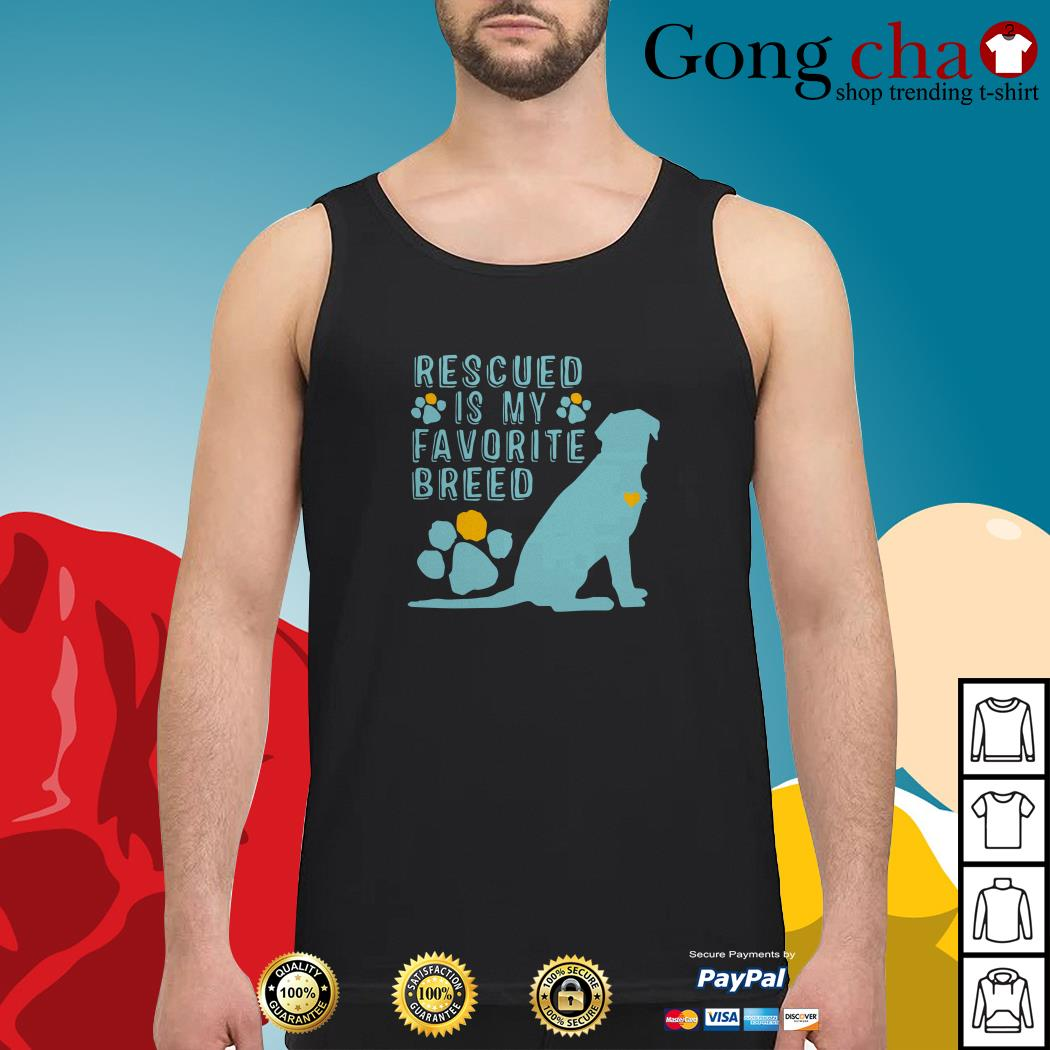 Dog rescued is my favorite breed Tank top