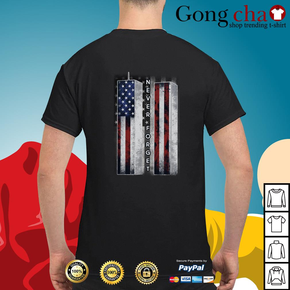 September 11 we will never forget 4th of July independence day shirt