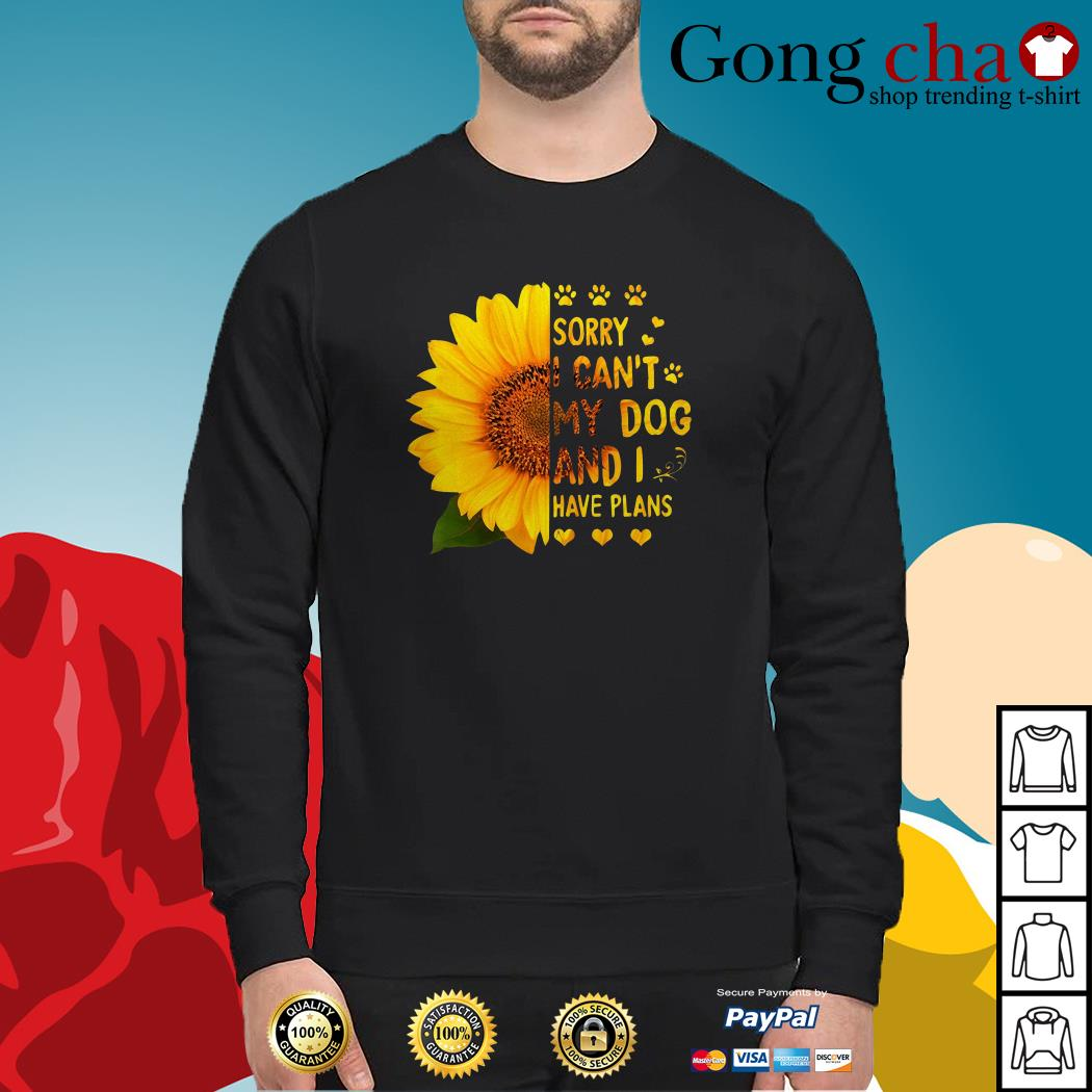 Sunflower sorry I can't my dog and I have plans Sweater