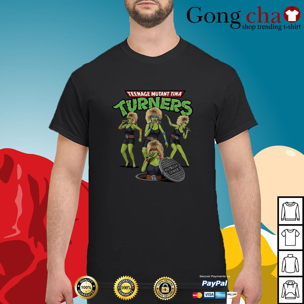 Teenage mutant Tina turners shirt