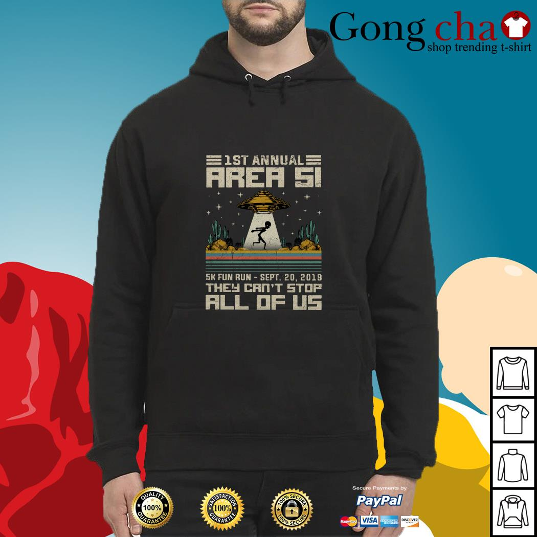 UFO 1st annual Area 51 5k fun run they can't stop all of us Hoodie